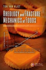 Rheology and Fracture Mechanics of Foods 1st Edition 9781439897973 1439897972