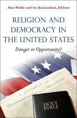 Religion and Democracy in the United States 0 9780691147291 0691147299