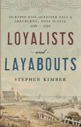 Loyalists and Layabouts 1st Edition 9780385661720 038566172X