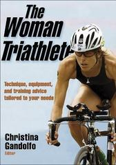 The Woman Triathlete 1st edition 9780736054300 0736054308
