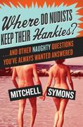 Where Do Nudists Keep Their Hankies? 0 9780061134074 0061134074