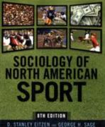 Sociology of North American Sport 8th Edition 9781594515750 1594515751