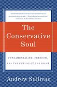 The Conservative Soul 1st Edition 9780060934378 0060934379