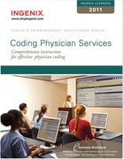 Ingenix Learning: Coding Physicians Services 2011 0 9781601514219 1601514212