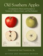 Old Southern Apples 2nd edition 9781603582940 1603582940