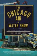 The Chicago Air and Water Show 0 9781596298378 1596298375