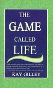 The Game Called Life 0 9780759636774 075963677X