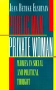 Public Man, Private Woman 2nd Edition 9780691024769 0691024766