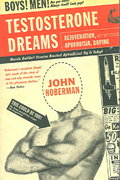 Testosterone Dreams 1st Edition 9780520248229 0520248228