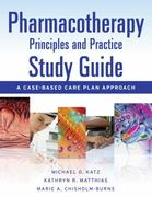 Pharmacotherapy Principles and Practice Study Guide: A Case-Based Care Plan Approach 1st edition 9780071701198 0071701192