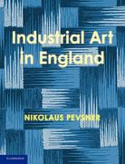 An Enquiry into Industrial Art in England 0 9780521170659 0521170656