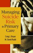 Managing Suicide Risk in Primary Care 1st edition 9780826110718 0826110711