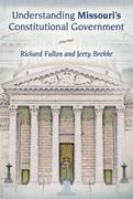 Understanding Missouri's Constitutional Government 1st Edition 9780826219039 0826219039