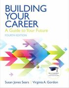 Building Your Career 4th Edition 9780137084524 0137084528