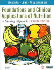 Foundations and Clinical Applications of Nutrition: A Nursing Approach 4th Edition 9780323045292 0323045294