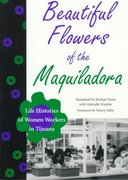 Beautiful Flowers of the Maquiladora 1st Edition 9780292738690 0292738692