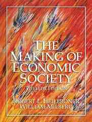 The Making of Economic Society 12th edition 9780131704251 0131704257
