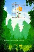 Windows to Our Children 1st Edition 9780939266067 0939266067