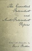 The Essential Federalist and Anti-Federalist Papers 1st Edition 9780872206557 0872206556