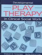 Developmental Play Therapy in Clinical Social Work 1st edition 9780205297498 0205297498