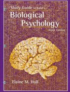Study Guide for Kalat's Biological Psychology, 9th 9th edition 9780495102373 0495102377