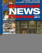 Broadcast News Process 7th edition 9780895826794 0895826798