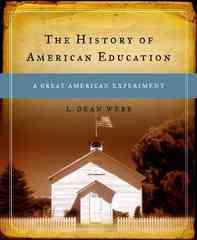 The History of American Education 1st Edition 9780130136497 0130136492