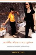 Neoliberalism as Exception 0 9780822337485 0822337487