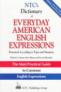 NTC's Dictionary of Everyday American English Expressions 1st edition 9780844257792 0844257796