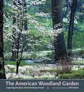 The American Woodland Garden 0 9780881925456 0881925454