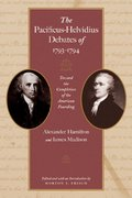 The Pacificus-Helvidius Debates of 1793-1794 1st Edition 9780865976894 0865976899