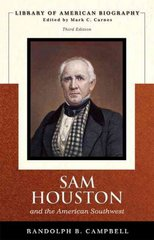 Sam Houston and the American Southwest (Library of American Biography Series) 3rd edition 9780321385727 0321385721