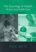 The Sociology of Health, Illness, and Health Care 4th edition 9780495172031 0495172030