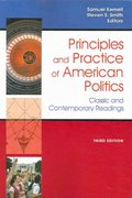 Principles and Practice Of American Politics: Classic and Contemporary Readings, 3rd Edition 3rd edition 9781933116723 1933116722