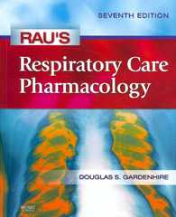 Rau's Respiratory Care Pharmacology 7th edition 9780323032025 0323032028