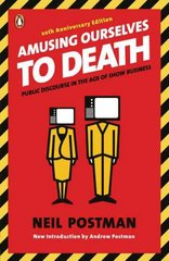Amusing Ourselves to Death 20th Edition 9780143036531 014303653X