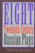 Eight Twentieth-Century Russian Plays 1st edition 9780810113749 0810113740