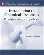 Introduction to Chemical Processes: Principles, Analysis, Synthesis 1st Edition 9780072849608 0072849606