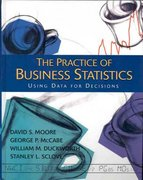 The Practice of Business Statistics (Comprehensive Version) w/CD 1st edition 9780716757238 0716757230