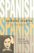 Spanish Cultural Studies: An Introduction 1st Edition 9780198151999 0198151993
