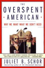 The Overspent American 1st Edition 9780060977580 0060977582