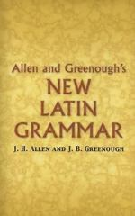 Allen and Greenough's New Latin Grammar 1st Edition 9780486448060 0486448061