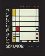Microeconomics and Behavior 6th Edition 9780072977455 0072977450