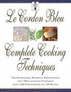 Le Cordon Bleu Complete Cooking Techniques 0 9780688152062 0688152066