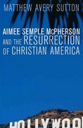 Aimee Semple Mcpherson and the Resurrection of Christian America 0 9780674025318 0674025318