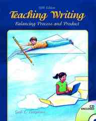 Teaching Writing: Balancing Process and Product 5th edition 9780131584167 0131584162