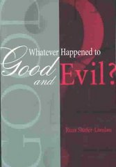 Whatever Happened to Good and Evil 1st Edition 9780195168730 0195168739