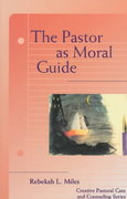 The Pastor As Moral Guide 0 9780800631369 0800631366