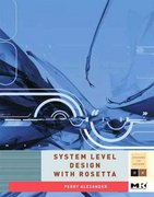 System Level Design with Rosetta 1st edition 9781558607712 1558607714