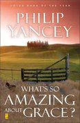 What's So Amazing about Grace 1st Edition 9780310245650 0310245656